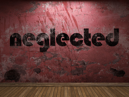 neglected: neglected word on red wall