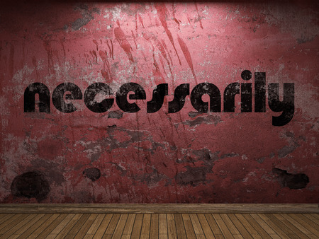 necessarily: necessarily word on red wall
