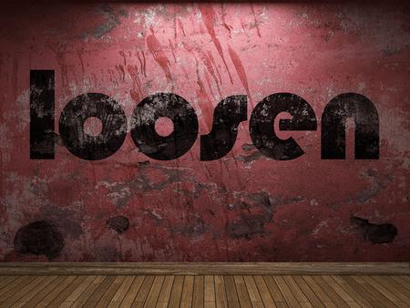 loosen: loosen word on red wall