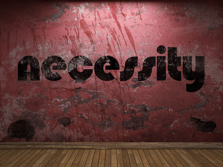 necessity: necessity word on red wall