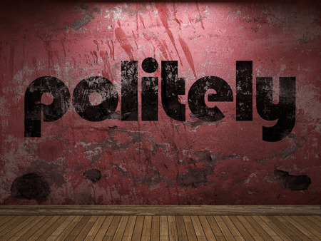 politely: politely word on red wall