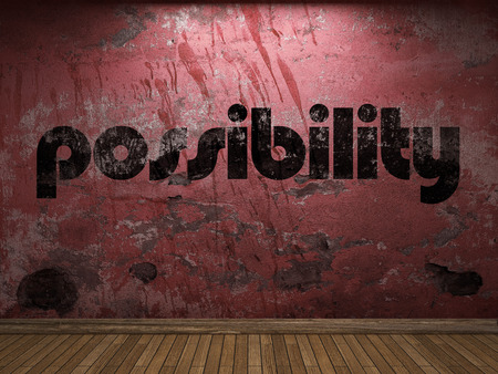 possibility: possibility word on red wall