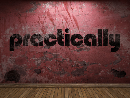 practically: practically word on red wall