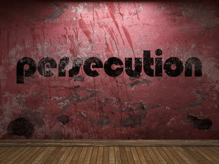 persecution: persecution word on red wall