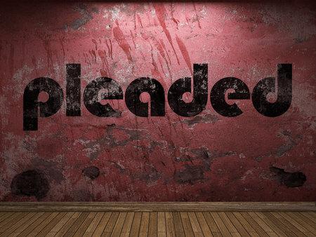pleaded: pleaded word on red wall