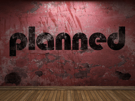 planned: planned word on red wall