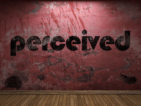 perceived: perceived word on red wall