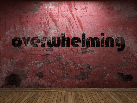overwhelming: overwhelming word on red wall
