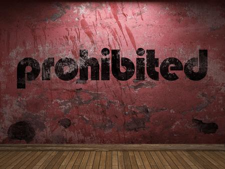 prohibido: palabra prohibida en la pared roja