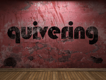 quivering: quivering word on red wall