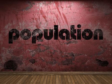 población: palabra población en la pared roja