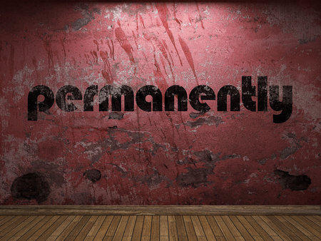 permanently: permanently word on red wall