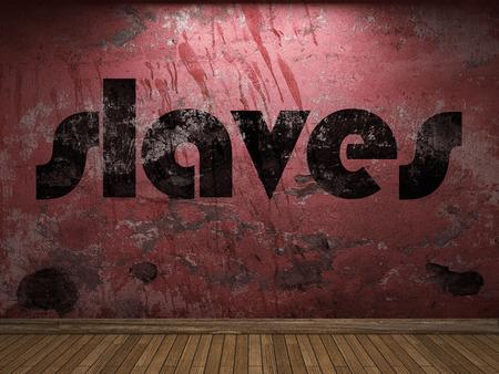 Sklaven Wort auf roter Wand