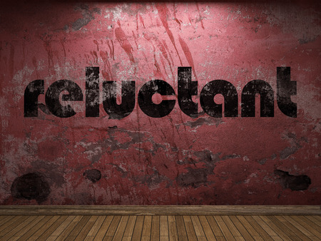 reluctant: reluctant word on red wall