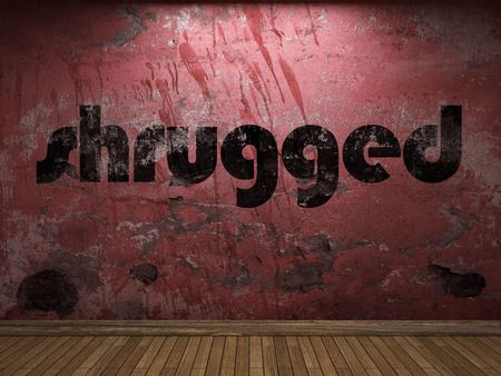 shrugged: shrugged word on red wall