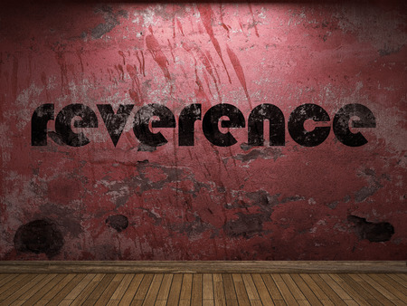 reverence: reverence word on red wall