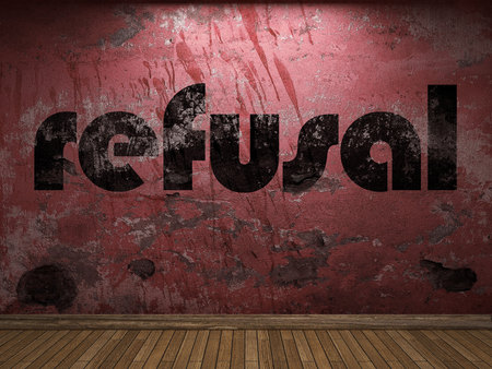 refusal: refusal word on red wall