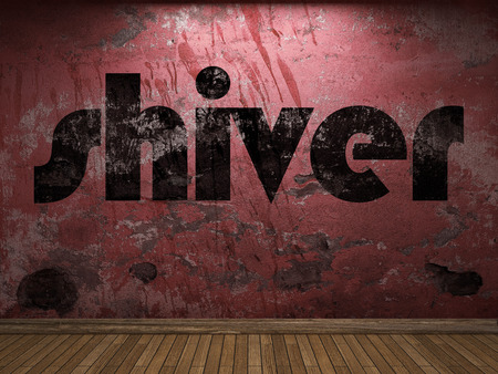 shiver: shiver word on red wall