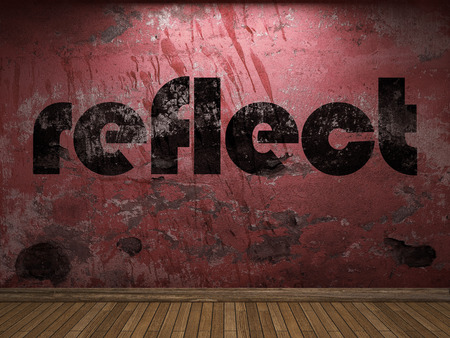 reflect: reflect word on red wall