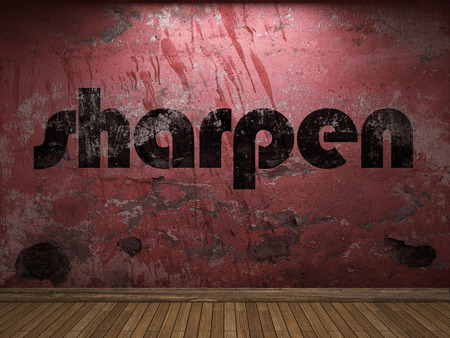 sharpen: sharpen word on red wall