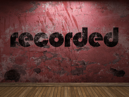 recorded: recorded word on red wall