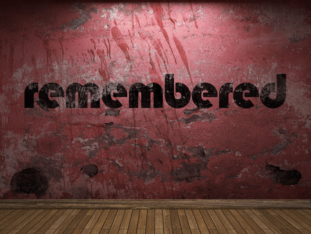 remembered: remembered word on red wall
