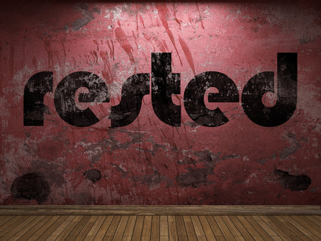 rested: rested word on red wall