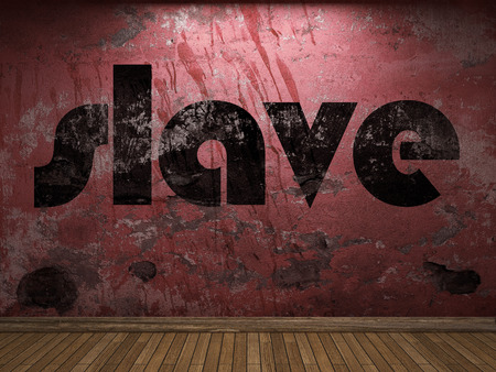 esclavo: palabra esclavo en la pared roja