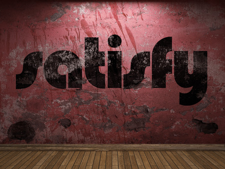 satisfy: satisfy word on red wall