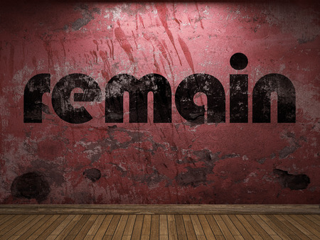 remain: remain word on red wall Stock Photo