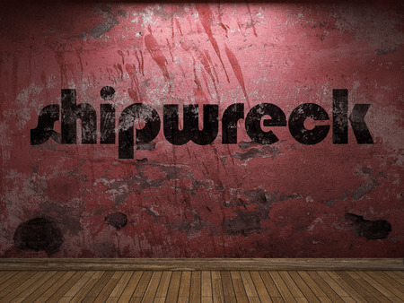 shipwreck: shipwreck word on red wall