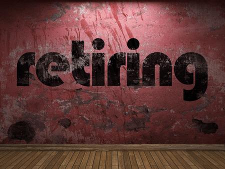 retiring: retiring word on red wall