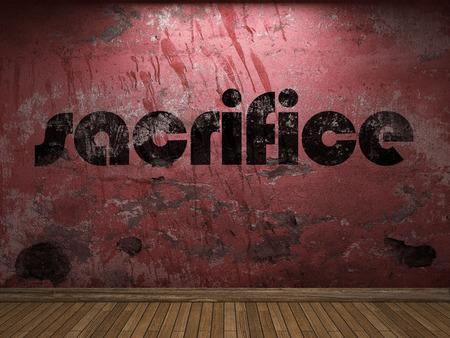 sacrificio: palabra sacrificio en la pared roja