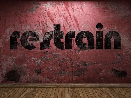 restrain: restrain word on red wall