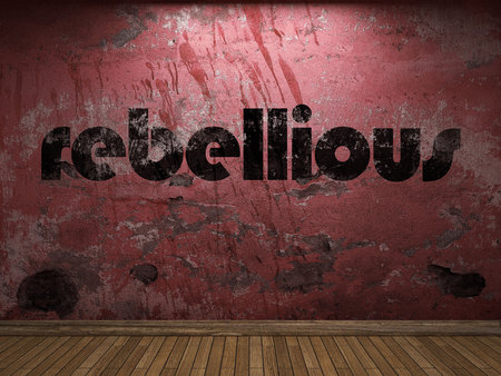 rebellious: rebellious word on red wall