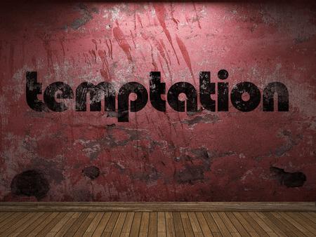 Versuchung Wort auf roter Wand