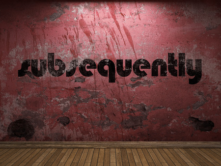 subsequently: subsequently word on red wall