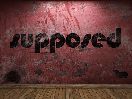 supposed: supposed word on red wall Stock Photo