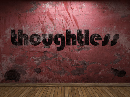 thoughtless: thoughtless word on red wall