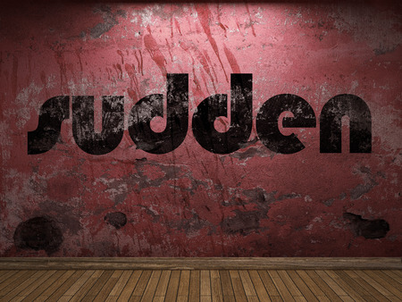sudden: sudden word on red wall