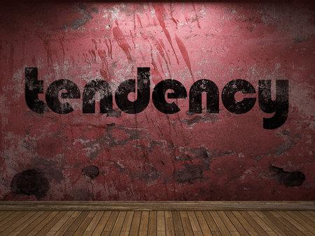 tendency: tendency word on red wall