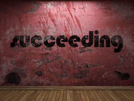 succeeding: succeeding word on red wall Stock Photo