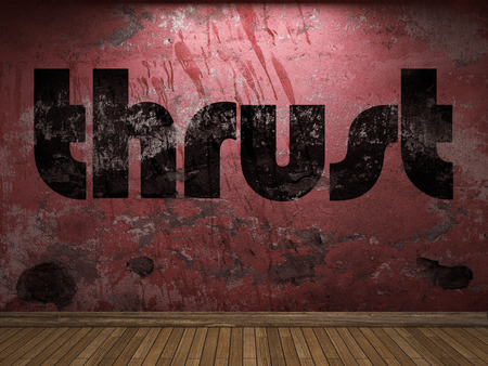 thrust: thrust word on red wall