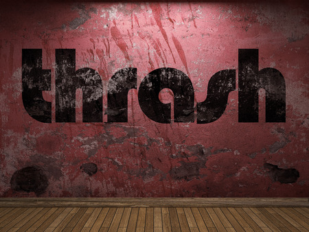 thrash: thrash word on red wall