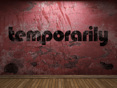 temporarily: temporarily word on red wall