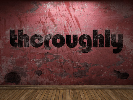 thoroughly: thoroughly word on red wall