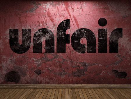 unfair: unfair word on red wall