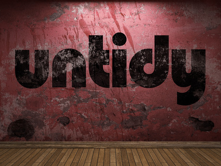 untidy: untidy word on red wall