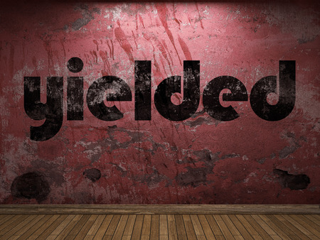 yielded: yielded word on red wall