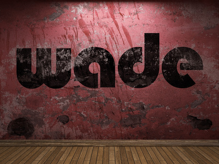 wade: wade word on red wall